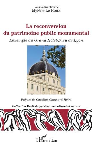 Couverture La reconversion du patrimoine public monumental