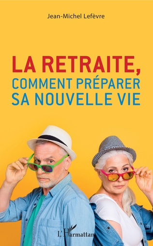 Couverture La retraite, comment préparer sa nouvelle vie