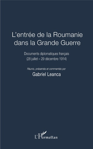 Couverture L'entrée de la Roumanie dans la Grande Guerre