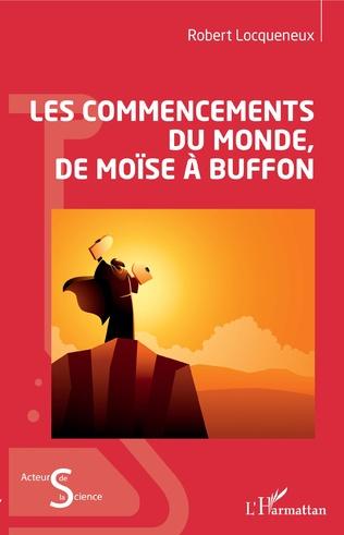 Couverture Les commencements du monde, de Moïse à Buffon