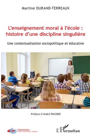 Couverture L'enseignement moral à l'école : histoire d'une discipline singulière