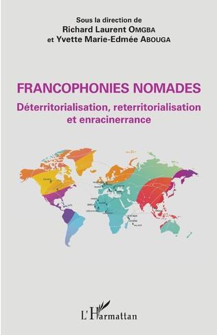 Couverture Francophonies nomades. Déterritorialisation, reterritorialisation et enracinerrance