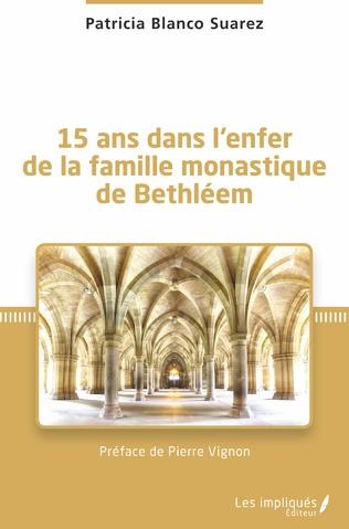 Couverture 15 ans dans l'enfer de la famille monastique de Bethléem