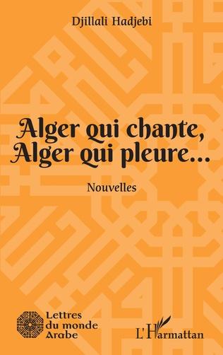 Couverture Alger qui chante, Alger qui pleure...