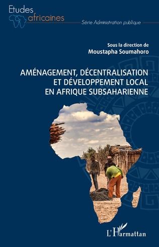 Couverture Aménagement, décentralisation et développement local en Afrique subsaharienne