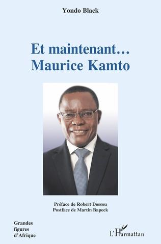 Couverture Et maintenant... Maurice Kamto