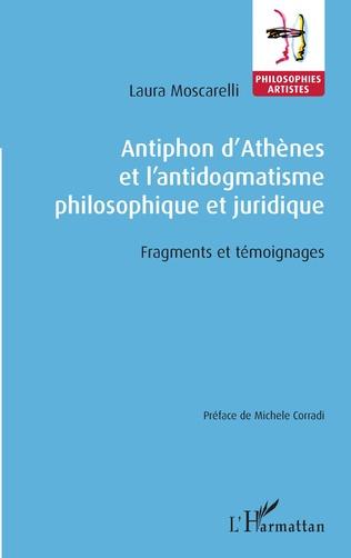 Couverture Antiphon d'Athènes et l'antidogmatisme philosophique et juridique
