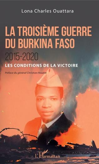 Couverture La troisième guerre du Burkina Faso 2015-2020