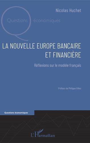 Couverture La nouvelle Europe bancaire et financière