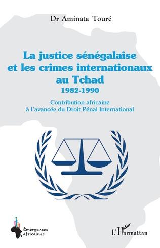 Couverture La justice sénégalaise et les crimes internationaux au Tchad 1982-1990