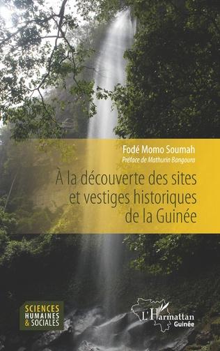 Couverture A la découverte des sites et vestiges historiques de la Guinée