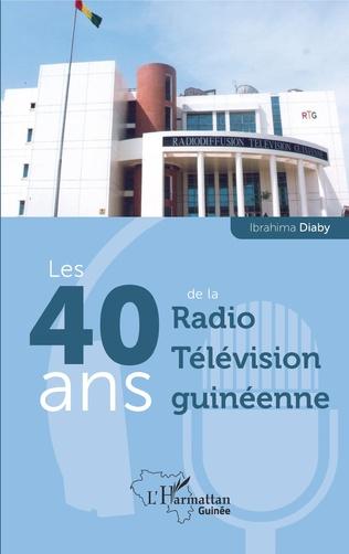 Couverture Les 40 ans de la Radio Télévision guinéenne