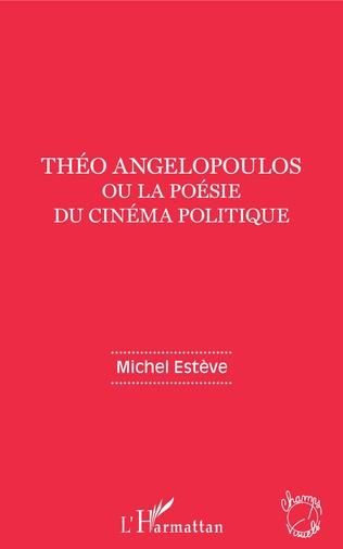 Couverture Théo Angelopoulos ou la poésie du cinéma politique