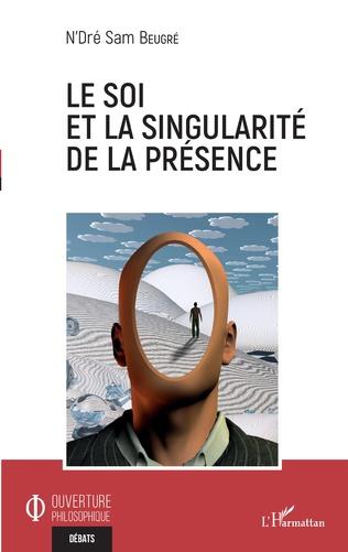 Couverture Le soi et la singularité de la présence