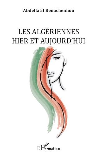 Couverture Les Algériennes hier et aujourd'hui