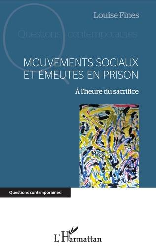 Couverture Mouvements sociaux et émeutes en prison