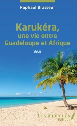 Couverture Karukéra, une vie entre Guadeloupe et Afrique