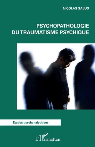 Couverture Psychopathologie du traumatisme psychique