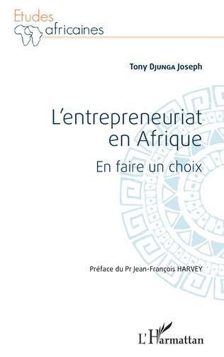 Couverture L'entrepreneuriat en Afrique. En faire un choix