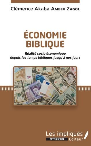 Couverture Économie biblique. Réalité socio-économique depuis les temps bibliques jusqu'à nos jours.