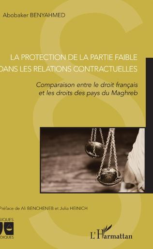 Couverture La protection de la partie faible dans les relations contractuelles