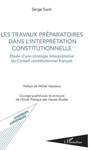 Couverture Les travaux préparatoires dans l'interprétation constitutionnelle