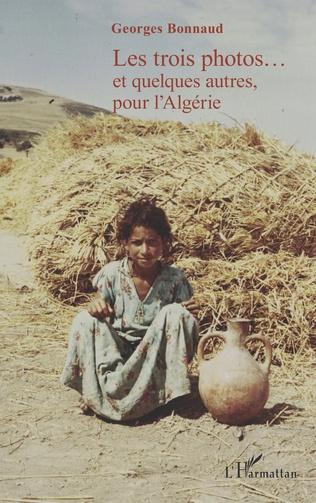 Couverture Les trois photos...et quelques autres, pour l'Algérie