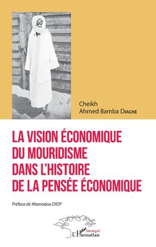 Couverture La vision économique du mouridisme dans l'histoire de la pensée économique