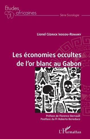 Couverture Les économies occultes de l'or blanc au Gabon