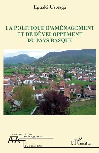 Couverture La politique d'aménagement et de développement du Pays Basque