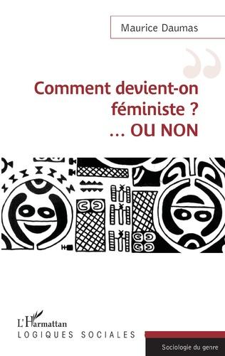 Couverture Comment devient-on féministe ? ...OU NON