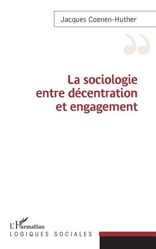 Couverture Sociologie entre décentration et engagement