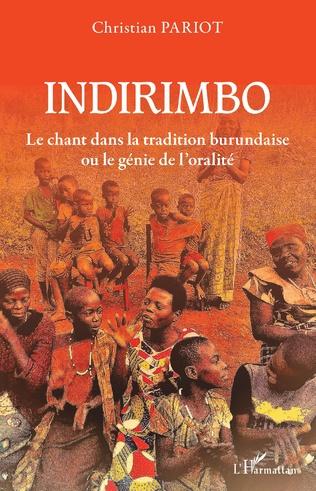Couverture Indirimbo. Le chant dans la tradition burundaise ou le génie de l'oralité