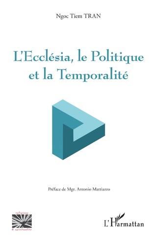 Couverture L'Ecclesia, le Politique et la Temporalité
