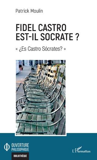 Couverture Fidel Castro est-il Socrate ?