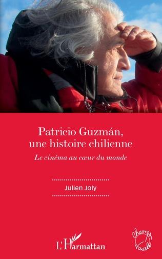 Couverture Patricio Guzmán, une histoire chilienne