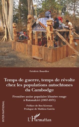 Couverture Temps de guerre, temps de révolte chez les populations autochtones du Cambodge