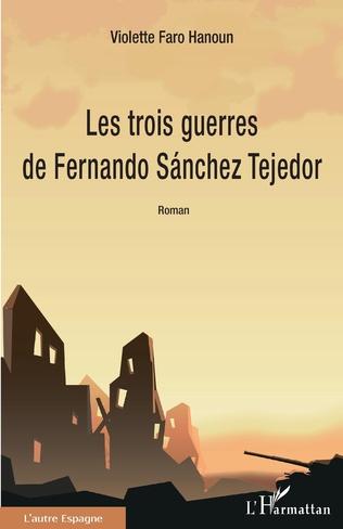 Couverture Les trois guerres de Fernando Sánchez Tejedor
