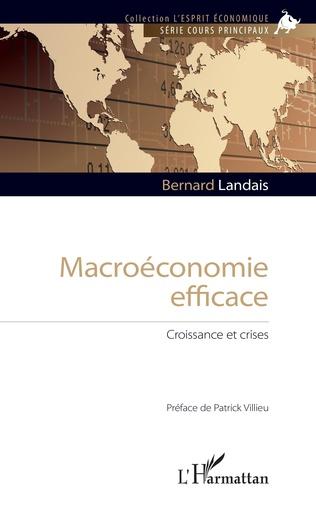 Macroeconomie Efficace Croissance Et Crises Bernard Landais Livre Ebook Epub