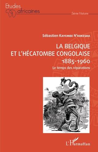 Couverture La Belgique et l'hécatombe congolaise 1885-1960