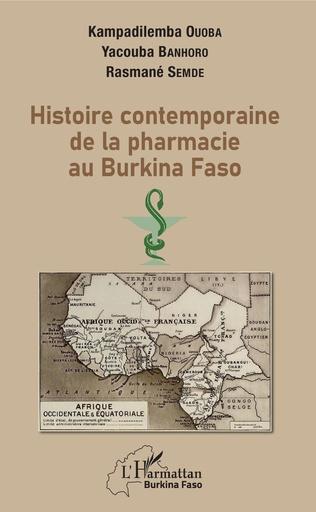 Couverture Histoire contemporaine de la pharmacie au BurKina Faso