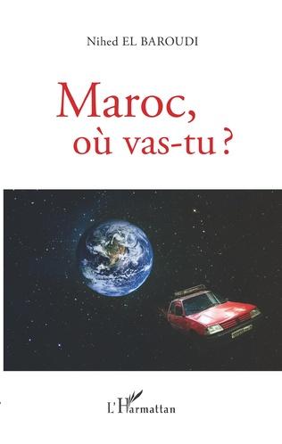 Couverture Maroc, où vas-tu ?