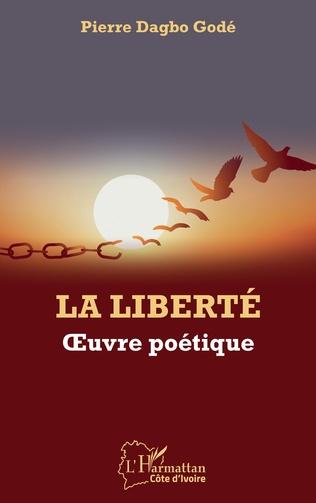 Couverture La liberté. Oeuvre poétique