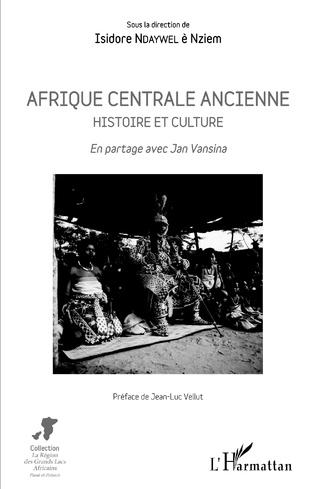Couverture Afrique centrale ancienne. Histoire et culture