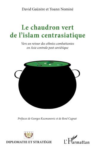 Couverture Le chaudron vert de l'islam centrasiatique