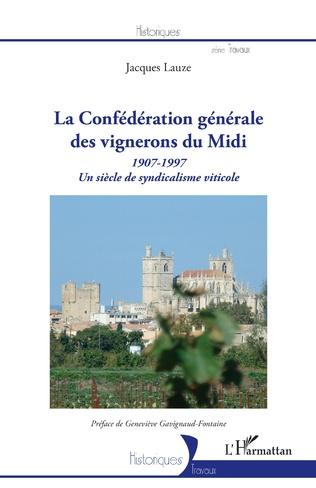 Couverture La Confédération générale des vignerons du Midi