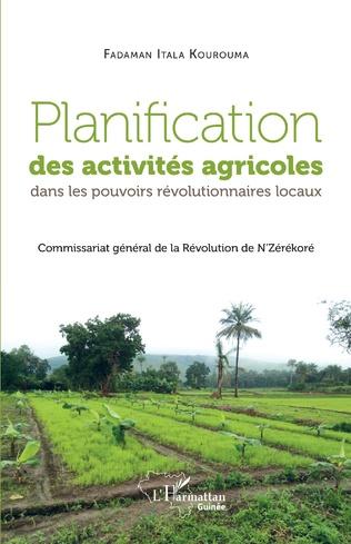 Couverture Planification des activités agricoles dans les pouvoirs révolutionnaires locaux
