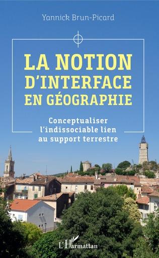 Couverture La notion d'interface en géographie