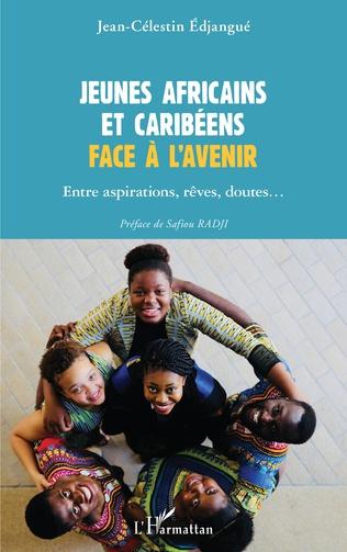 Couverture Jeunes africains et caribéens face à l'avenir