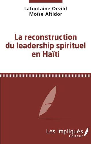 Couverture La reconstruction du leadership spirituel en Haiti